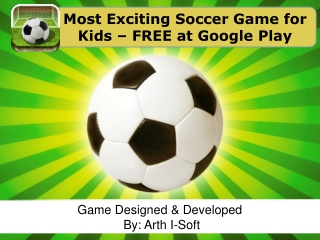 Most Exciting Soccer Game for Kids - FREE at Google Play