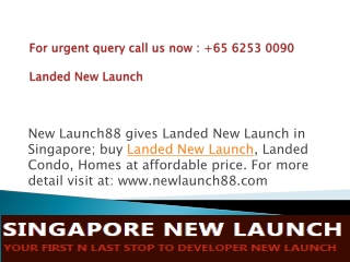 Buy Landed New Launch Condo in Singapore