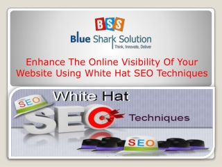 Enhance online visibility of website using whitehat tech