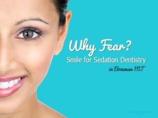 Best Sedation Dentistry in Bozeman, MT