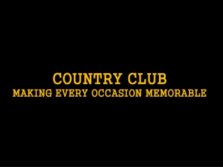 Country Club Making Every Occasion Memorable