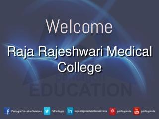 Raja Rajeshwari Medical College