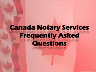 Canada Notary Services Frequently Asked Questions