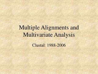 multiple alignments and multivariate analysis