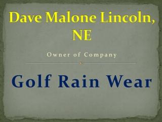 Dave Malone Lincoln, NE - Golf Rain Wear