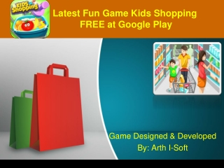 Latest Fun Game Kids Shopping FREE at Google Play