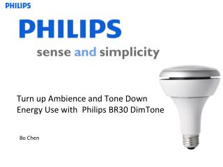 Turn up Ambience and Tone Down Energy Use with  Philips BR30 DimTone