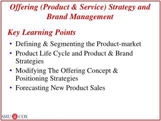 Offering (Product & Service) Strategy and Brand Management