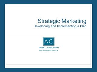 Strategic Marketing Developing and Implementing a Plan