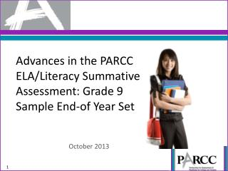 Advances in the PARCC  ELA/Literacy Summative Assessment: Grade 9 Sample End-of Year Set