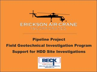 Pipeline  Project Field  Geotechnical Investigation Program Support for HDD Site Investigations