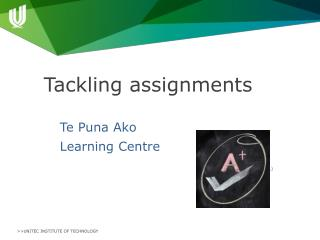 Tackling assignments Te Puna Ako Learning Centre Figure 1:  A+ ( wordpress ,  n.d. )