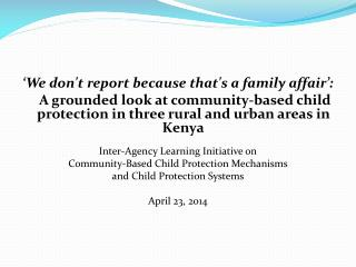 �We don't report because that's a family affair�: A grounded ...