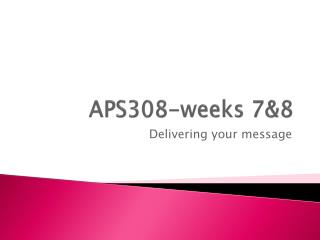 APS308- weeks  7&8