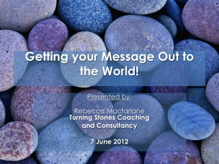 Getting your Message Out to the World!