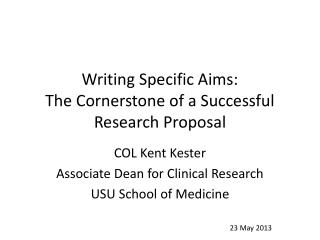 Writing Specific Aims: The Cornerstone of a Successful Research Proposal