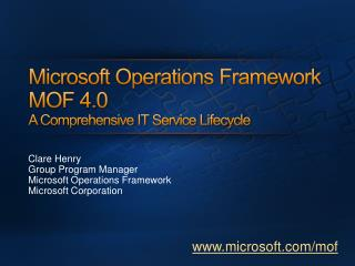 Microsoft Operations Framework MOF 4.0 A Comprehensive IT Service Lifecycle
