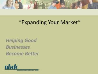 """Expanding Your Market"""