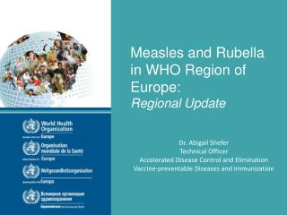 Measles and Rubella  in WHO Region of Europe: Regional Update