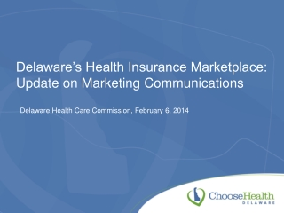 Delaware's Health Insurance Marketplace: Update on  Marketing Communications