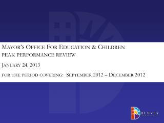 Mayor's Office For Education & Children peak performance review January 24, 2013 for the period covering:  September 20