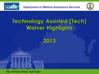 Technology Assisted (Tech)  Waiver Highlights 2013