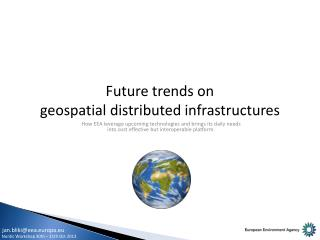 Future trends on  geospatial  distributed infrastructures