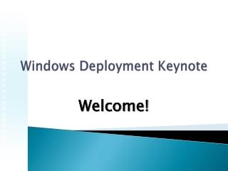 Windows Deployment Keynote