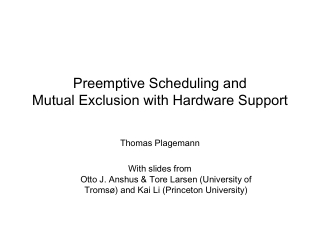 Preemptive Scheduling and Mutual Exclusion with Hardware Support