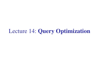 Lecture 14:  Query Optimization