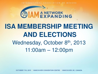 ISA MEMBERSHIP MEETING  AND ELECTIONS Wednesday,  October  8 th , 2013 11:00am  –  12:00pm