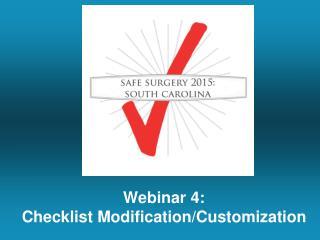 Webinar  4:  Checklist Modification/Customization
