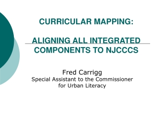curricular mapping:  aligning all integrated components to njcccs