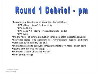 Round 1 Debrief - pm