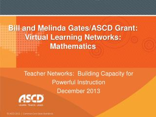 Bill and Melinda Gates/ASCD Grant: Virtual Learning  Networks: Mathematics