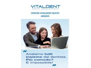 Vitaldent Busto Arsizio informa sulle protesi.