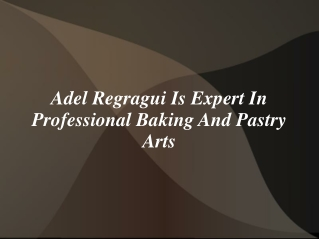 Adel Regragui Is Expert In Professional Baking And Pastry Ar