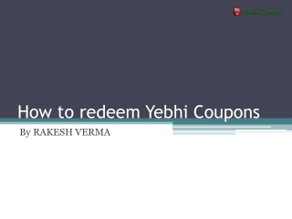 How to redeem Yebhi Coupons