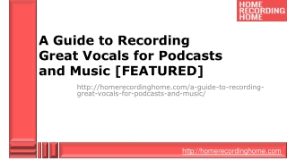 A Guide to Recording Great Vocals for Podcasts and Music