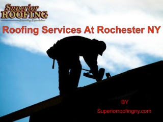 Roofing Services At Rochester NY