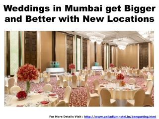 Weddings in Mumbai get Bigger and Better with New Locations