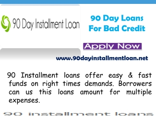 90 day installment loans- Manage any unanticipated credit pr