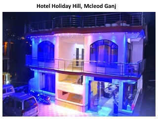 Book Hotel Holiday Hill in Mcleodganj