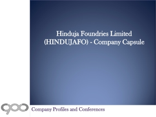 Hinduja Foundries Limited (HINDUJAFO) - Company Capsule