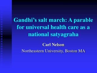 gandhi s salt march: a parable for universal health care as a national satyagraha