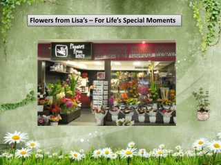 Flowers from Lisa's – For Life's Special Moments