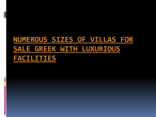 Numerous Sizes of Villas for Sale Greek with Luxurious Facil