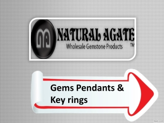 Gems Pendants and Key Rings