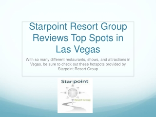 Starpoint Resort Group Reviews Top Spots in Las Vegas