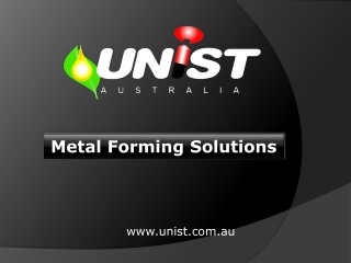 Unist Australia Pty Ltd. - Metal Forming Solutions